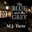 The Blue and the Grey: A Grand & Batchelor Victorian Mystery Audiobook by M. J. Trow Narrated by Peter Noble