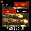 Always Outnumbered, Always Outgunned Audiobook by Walter Mosley Narrated by Peter Francis James
