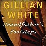 Grandfather's Footsteps: A Novel | Gillian White