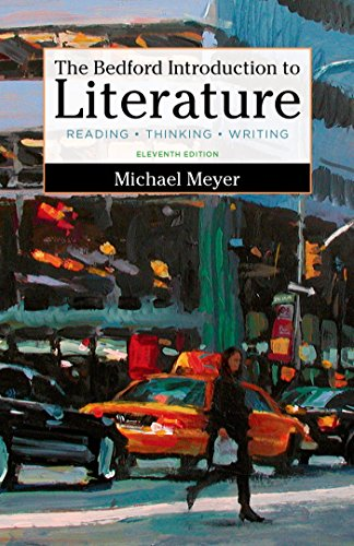 The Bedford Introduction to Literature: Reading, Thinking, and Writing by Meyer Michael