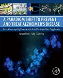 img - for A Paradigm Shift to Prevent and Treat Alzheimer's Disease: From Monotargeting Pharmaceuticals to Pleiotropic Plant Polyphenols book / textbook / text book
