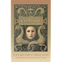 Madwomen: The Locas mujeres Poems of Gabriela Mistral, a Bilingual Edition