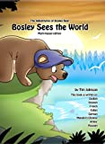 Bosley Sees the World - Multilinual Edition: Spanish, French, Italian, Chinese, Arabic and Russian Translations (The Adventures of Bosley Bear)