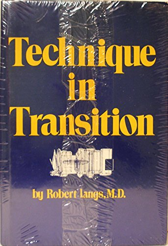 Technique in Transition (Classical Psychoanalysis & Its ()