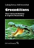 Crocodilians - Their Natural History & Captive Husbandry