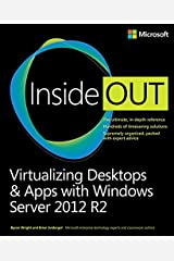 Virtualizing Desktops and Apps with Windows Server 2012 R2 Inside Out (English Edition) eBook Kindle