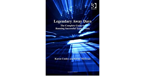 Legendary Away Days: The Complete Guide to Running Successful Team Events