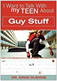 I Want to Talk with My Teen about Guy Stuff, David Olshine, 0784718946