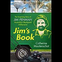 Jim's Book: The Surprising Story of Jim Penman - Australia's Backyard Millionaire