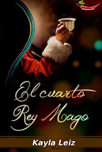 El cuarto rey mago (Spanish Edition) - Kindle edition by Encarni ...
