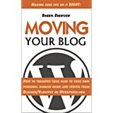 Moving Your Blog: How to transfer your blog to your own personal domain name and server from Blogger/Blogspot...