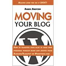 Moving Your Blog: How to transfer your blog to your own personal domain name and server from Blogger/Blogspot or Wordpress.com