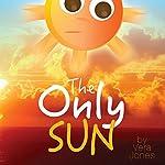 The Only Sun   Vera Jones