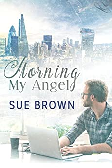 Morning My Angel (Angel Enterprises Book 1) by [Brown, Sue]