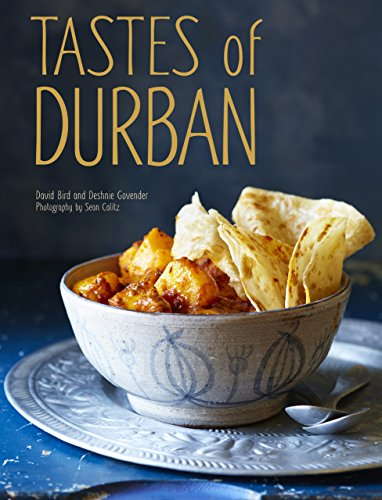 Tastes of Durban by David Bird, Deshnie Govender