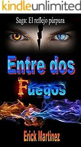 Entre dos fuegos (Reflejo púrpura nº 3) (Spanish Edition)