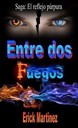 Entre dos fuegos (Reflejo púrpura nº 3) (Spanish Edition) by [Martínez
