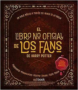 El libro no oficial de los fans de Harry Potter: Amazon.es: Vv.Aa ...