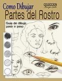 Aprende a Dibujar Caras: Tecnicas del Retrato paso a paso