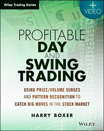 Profitable Day and Swing Trading, + Website: Using Price / Volume Surges and Pattern Recognition to Catch Big Moves in the Stock Market (Wiley Trading) by Wiley