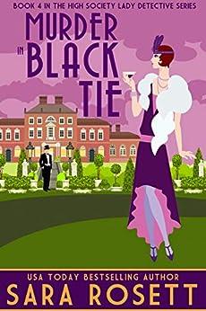 Murder in Black Tie (High Society Lady Detective Book 4) by [Rosett, Sara]