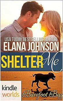 Barefoot Bay: Shelter Me (Kindle Worlds Novella) by [Johnson, Elana]