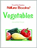 img - for Vegetables (Powerkids Readers: Nature) book / textbook / text book