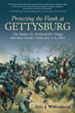 Protecting the Flanks: The Battles for Brinkerhoff's Ridge and East Cavalry Field, Battle of Gettysburg, July 2-3, 1863 by Eric J. Wittenberg front cover