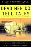 Dead Men Do Tell Tales, William R. Maples and Michael Browning, 0385479689