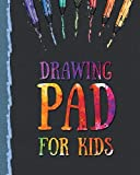 Drawing Pad for Kids: Childrens Sketch Book for Drawing Practice