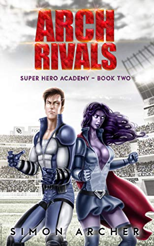 Arch Rivals (Super Hero Academy Book 2) -