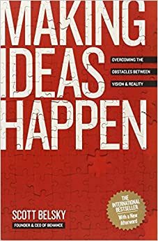 making ideas happen overcoming the obstacles between vision and