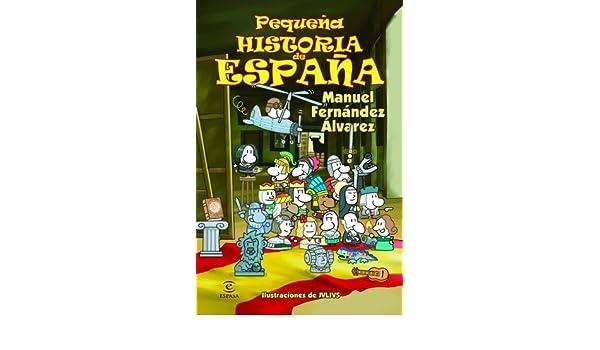 Pequeña historia de España by Manuel Fernández Álvarez 2013-02-02 ...