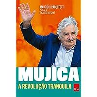 Mujica. A Revolução Tranquila
