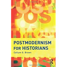 Postmodernism for Historians