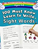 My 100 Must Know Learn to Write Sight Words Kindergarten Workbook Ages 3-5: Top 100 High-Frequency Words for…