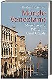 Mondo Veneziano: Menschen und Paläste am Canal Grande