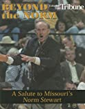 img - for Beyond the Norm: A Salute to Missouri's Norm Stewart book / textbook / text book