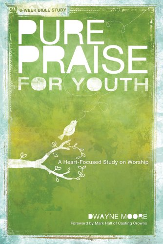(Pure Praise for Youth: A Heart-Focused Study on Worship)