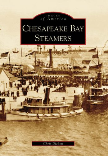 Sailing Chesapeake Bay - Chesapeake Bay Steamers  (MD and   VA)  (Images  of  America)