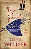Front cover for the book My French Whore by Gene Wilder