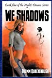 We Shadows, Thomm Quackenbush, 1554048656