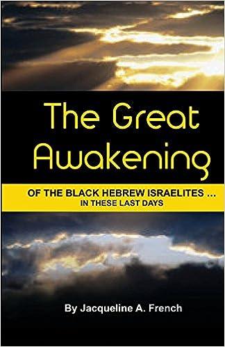 The Great Awakening of the Black Hebrew Israelites   in these last