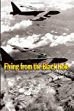 Flying from the Black Hole, Robert O. Harder, 1591143861