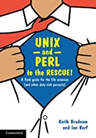 UNIX and Perl to the Rescue Front Cover