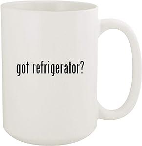 got refrigerator? - 15oz White Ceramic Coffee Mug