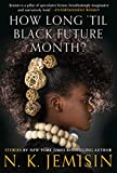 Book cover from How Long til Black Future Month?: Stories by N. K. Jemisin