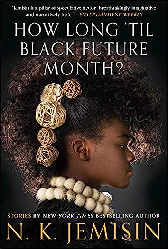 How Long 'til Black Future Month?: Stories: Jemisin, N. K.: 9780316491341:  Amazon.com: Books