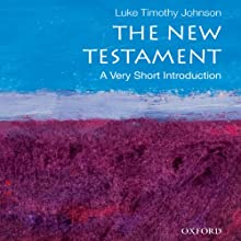 The New Testament: A Very Short Introduction Audiobook by Luke Timothy Johnson Narrated by Robert Feifar