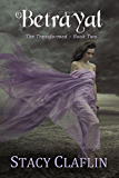 Betrayal (The Transformed Series Book 2)